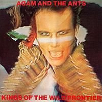Виниловая пластинка ADAM & THE ANTS - KINGS OF THE WILD FRONTIER (35TH ANNIVERSARY)