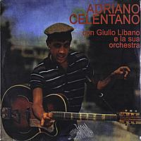 Виниловая пластинка ADRIANO CELENTANO-CON GIULIO LIBANO E LA SUA ORCHESTRA