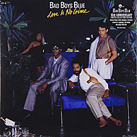 Виниловая пластинка BAD BOYS BLUE - LOVE IS NO CRIME
