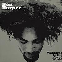 Виниловая пластинка BEN HARPER - WELCOME TO THE CRUEL WORLD