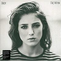 Виниловая пластинка BIRDY - FIRE WITHIN