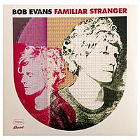 Виниловая пластинка BOB EVANS - FAMILIAR STRANGER