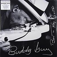 Виниловая пластинка BUDDY GUY - BORN TO PLAY GUITAR (2 LP)