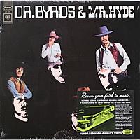 Виниловая пластинка BYRDS - DR. BYRDS & MR. HYDE