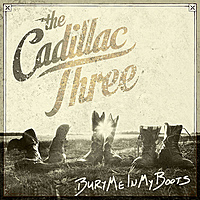 Виниловая пластинка CADILLAC THREE - BURY ME IN MY BOOTS (2 LP)