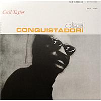 Виниловая пластинка CECIL TAYLOR - CONQUISTADOR!