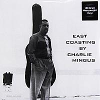 Виниловая пластинка CHARLES MINGUS - EAST COASTING