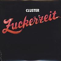 Виниловая пластинка CLUSTER - ZUCKERZEIT