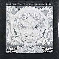 Виниловая пластинка DARK TRANQUILLITY - OF CHAOS AND ETERNAL NIGHT