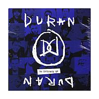 Виниловая пластинка DURAN DURAN - NO ORDINARY (EP)