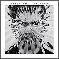 Виниловая пластинка ELIZA AND THE BEAR - ELIZA AND THE BEAR
