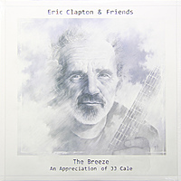 Виниловая пластинка ERIC CLAPTON - BREEZE: AN APPRECIATION OF JJ CALE (2 LP)