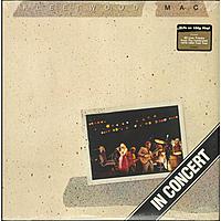 Виниловая пластинка FLEETWOOD MAC - IN CONCERT (3 LP)
