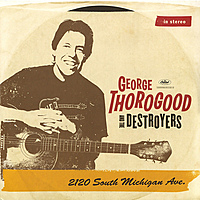 Виниловая пластинка GEORGE THOROGOOD - 2120 SOUTH MICHIGAN AVE (2 LP)