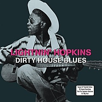Виниловая пластинка LIGHTNIN' HOPKINS - DIRTY HOUSE BLUES (2 LP)