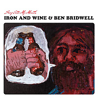 Виниловая пластинка IRON & WINE & BEN BRIDWELL - SING INTO MY MOUTH