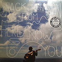 Виниловая пластинка JACK JOHNSON - FROM HERE TO NOW TO YOU