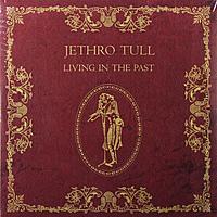 Виниловая пластинка JETHRO TULL - LIVING IN THE PAST (2 LP)