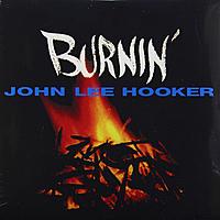 Виниловая пластинка JOHN LEE HOOKER - BURNIN'