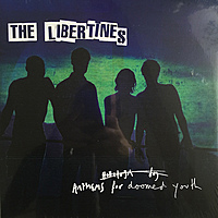 Виниловая пластинка LIBERTINES - ANTHEMS FOR DOOMED YOUTH