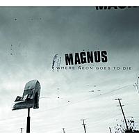 Виниловая пластинка MAGNUS - WHERE NEON GOES TO DIE
