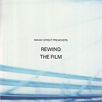 Виниловая пластинка MANIC STREET PREACHERS - REWIND THE FILM