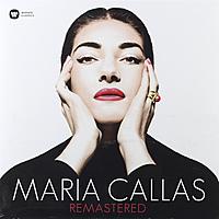 Виниловая пластинка MARIA CALLAS - REMASTERED