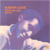 Виниловая пластинка MARVIN GAYE - THAT'S THE WAY LOVE IS