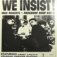 Виниловая пластинка MAX ROACH - WE INSIST! MAX ROACH'S FREEDOM NOW SUITE (180 GR)