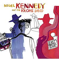 Виниловая пластинка NIGEL KENNEDY - EAST MEETS EAST