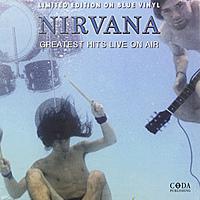 Виниловая пластинка NIRVANA - GREATEST HITS LIVE ON AIR