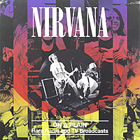Виниловая пластинка NIRVANA - ON A PLAIN: RARE RADIO AND TV BROADCASTS