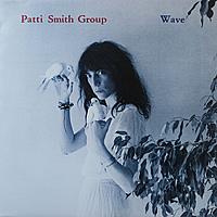 Виниловая пластинка PATTI SMITH - WAVE