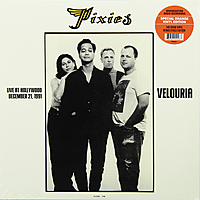 Виниловая пластинка PIXIES - VELOURIA: LIVE AT HOLLYWOOD DECEMBER 1991