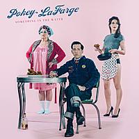 Виниловая пластинка POKEY LAFARGE - SOMETHING IN THE WATER