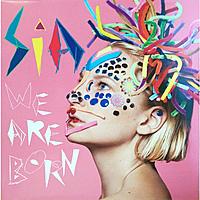 Виниловая пластинка SIA - WE ARE BORN
