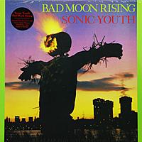 Виниловая пластинка SONIC YOUTH - BAD MOON RISING
