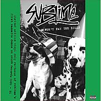 Виниловая пластинка SUBLIME - JAH WON'T PAY THE BILLS