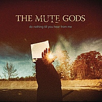 Виниловая пластинка THE MUTE GODS - DO NOTHING TILL YOU HEAR FROM ME (2 LP + CD)