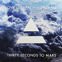 Виниловая пластинка THIRTY SECONDS TO MARS - LOVE LUST FAITH + DREAMS