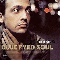 Виниловая пластинка TILL BRONNER - BLUE EYED SOUL