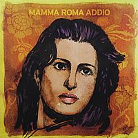 Виниловая пластинка VARIOUS ARTISTS - MAMMA ROMA ADDIO