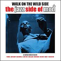 Виниловая пластинка VARIOUS ARTISTS - WALK ON THE WILD SIDE. THE JAZZ SIDE OF MOD (2 LP)