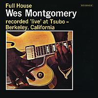 Виниловая пластинка WES MONTGOMERY - FULL HOUSE