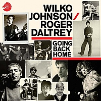 Виниловая пластинка WILKO JOHNSON & ROGER DALTREY - GOING BACK HOME (98092)