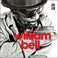 Виниловая пластинка WILLIAM BELL - THIS IS WHERE I LIVE