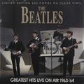 Виниловая пластинка BEATLES - GREATEST HITS LIVE ON AIR 1963-'64