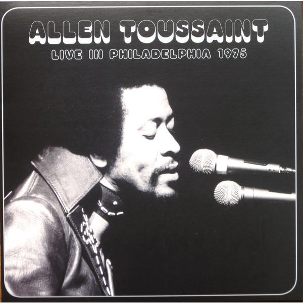 Allen Toussaint Allen Toussaint - Live In Philadelphia 1975 (180 Gr) виниловая пластинка toussaint allen live in philadelphia 1975