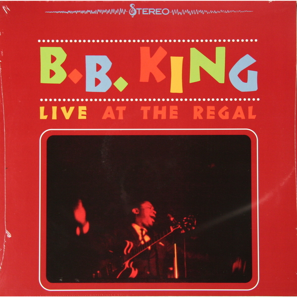 B.B. KING B.B. KING - LIVE AT THE REGAL