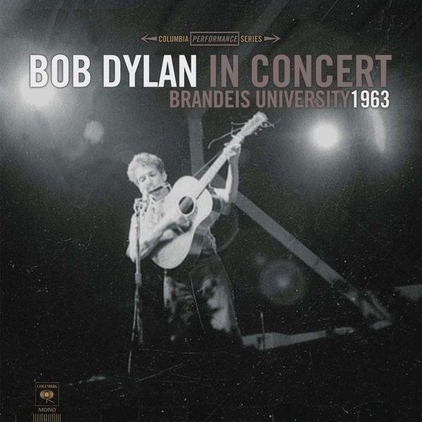 Bob Dylan Bob Dylan - In Concert: Brandeis University 1963 (180 Gr) bob dylan bob dylan oh mercy 180 gr